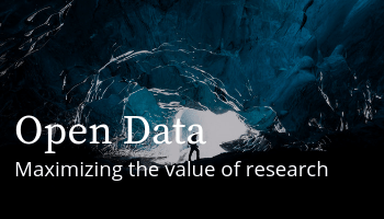 Open Data: Maximizing the value of research