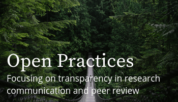 Open Practices: Focusing on transparency in research communication and peer review
