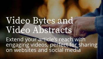 Video Bytes and Video Abstracts: Extend your article's reach with engaging videos, perfect for sharing on websites and social media